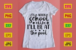 Print on Demand: Adios School I'll Be at the Pool Graphic Print Templates By printSVG