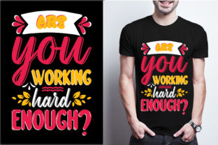 Are You Working Hard Enough Graphic Print Templates By craftbundle