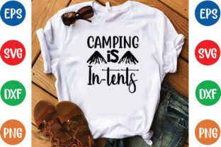 Camping is in-tents Svg Graphic Print Templates By designfactory