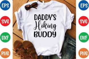 Daddy's Hiking Buddy Svg Graphic Print Templates By designfactory