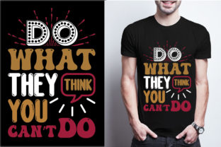 Do What They Think You Can't Do Graphic Print Templates By craftbundle