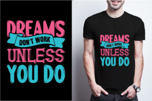 Dreams Don't Work Unless You Do Graphic Print Templates By craftbundle