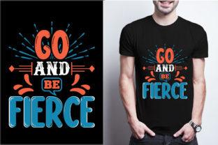 Go Forth and Be Fierce Graphic Print Templates By craftbundle
