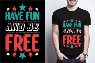 Have Fun and Be Free Graphic Print Templates By craftbundle