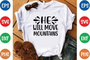 He Will Move Mountains Svg Graphic Print Templates By designfactory