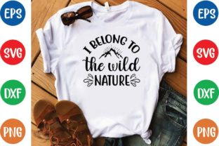 I Belong to the Wild Nature Svg Graphic Print Templates By designfactory
