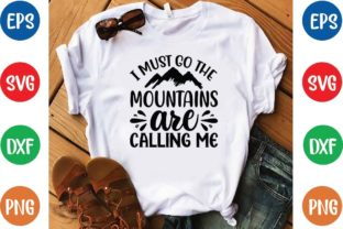 I Must Go the Mountains Are Calling Svg Graphic Print Templates By designfactory