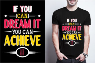 If You Can Dream It You Can Achieve It Graphic Print Templates By craftbundle