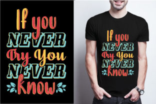 If You Never Try You Never Know Graphic Print Templates By craftbundle