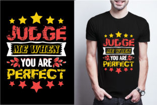 Judge Me when You Are Perfect Graphic Print Templates By craftbundle