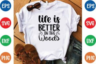 Life is Better in the Woods Svg Graphic Print Templates By designfactory