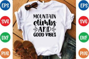 Mountain Climbs and Good Vibes Svg Graphic Print Templates By designfactory