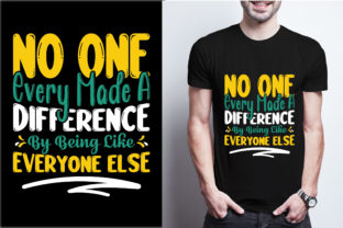 Noone Every Made a Difference by Being L Graphic Print Templates By craftbundle