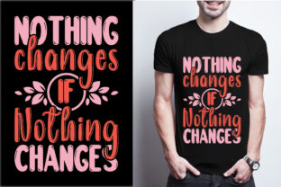Nothing Changes if Nothing Changes Graphic Print Templates By craftbundle