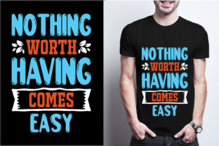 Nothing Worth Having Comes Easy Graphic Product Mockups By craftbundle