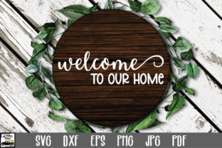 Print on Demand: Welcome to Our Home SVG File Graphic Crafts By oldmarketdesigns
