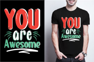 You Are Awesome Graphic Print Templates By craftbundle