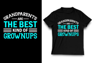 Print on Demand: Grandparents Are the Best Kind of Graphic Graphic Templates By shorif26