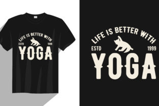 Print on Demand: Life is Better with Yoga T Shirt Design Graphic Print Templates By Habib Munshi