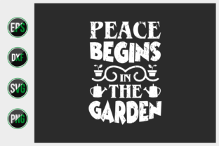 Print on Demand: Peace Begins in the Garden Svg. Graphic Print Templates By ajgortee