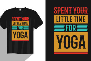 Print on Demand: Spent Your Little Time for Yoga T Shirt Graphic Print Templates By Habib Munshi