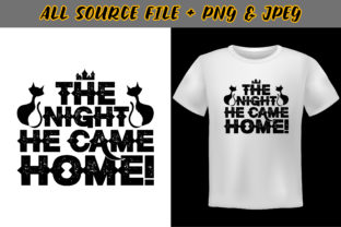 The Night He Came Home T-Shirt Design Graphic Print Templates By manisbasu