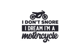 I Don't Snore, I Dream I'm a Motorcycle Bedroom Craft Cut File By Creative Fabrica Crafts