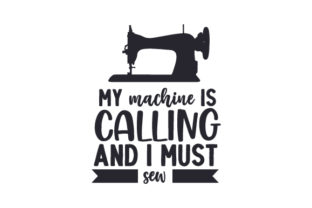 My Machine is Calling and I Must Sew Hobbies Craft Cut File By Creative Fabrica Crafts