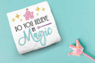 Do You Believe in Magic Castle Fairy Tales Embroidery Design By DesignedByGeeks