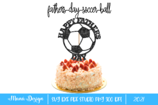 Print on Demand: Happy Father´s Day Soccer Ball Topper Graphic 3D SVG By Maná Design