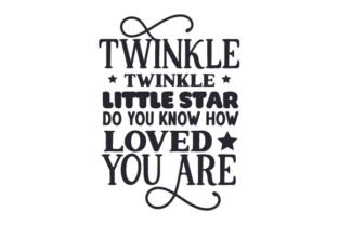 Twinkle Twinkle Little Star Do You Know How Loved You Are Children Craft Cut File By Creative Fabrica Crafts