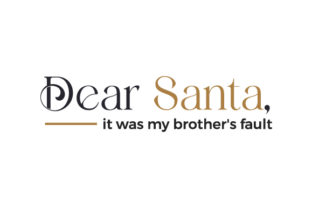 Dear Santa, It Was My Brother's Fault Christmas Craft Cut File By Creative Fabrica Crafts