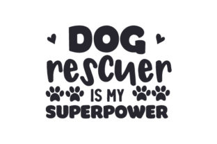 Dog Rescuer is My Superpower Dogs Craft Cut File By Creative Fabrica Crafts