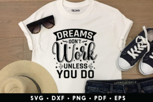 Dreams Don't Work Unless You Do - SVG Graphic Crafts By CraftlabSVG