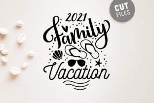 Family Vacation 2021 - Svg Cut File Graphic Crafts By danieladoychinovashop