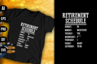 Retirement Weekly Schedule Funny Design Graphic Print Templates By vecstockdesign