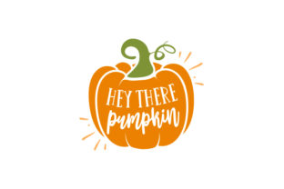 Hey There Pumpkin Fall Craft Cut File By Creative Fabrica Crafts