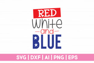 Print on Demand: Red White and Blue Graphic Crafts By CraftartSVG