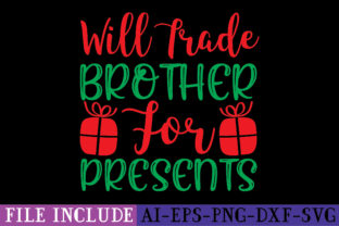 Will Trade Brother for Presents Graphic Crafts By tshirtbundles