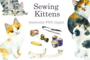 Watercolor Sewing Kittens Graphic Illustrations By Мария Кутузова