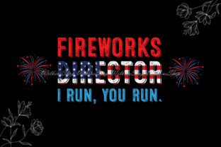 Fireworks Director I Run You Run Graphic Illustrations By Wilkins Shop