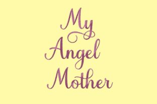 Print on Demand: My Angel Mother Mother Embroidery Design By setiyadissi