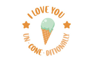 I Love You Un-cone-ditionally Food & Drinks Craft Cut File By Creative Fabrica Crafts
