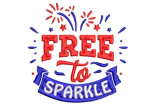Free to Sparkle Independence Day Embroidery Design By BabyNucci Embroidery Designs