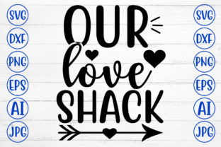 Our Love Shack Graphic Crafts By CreativeSvg