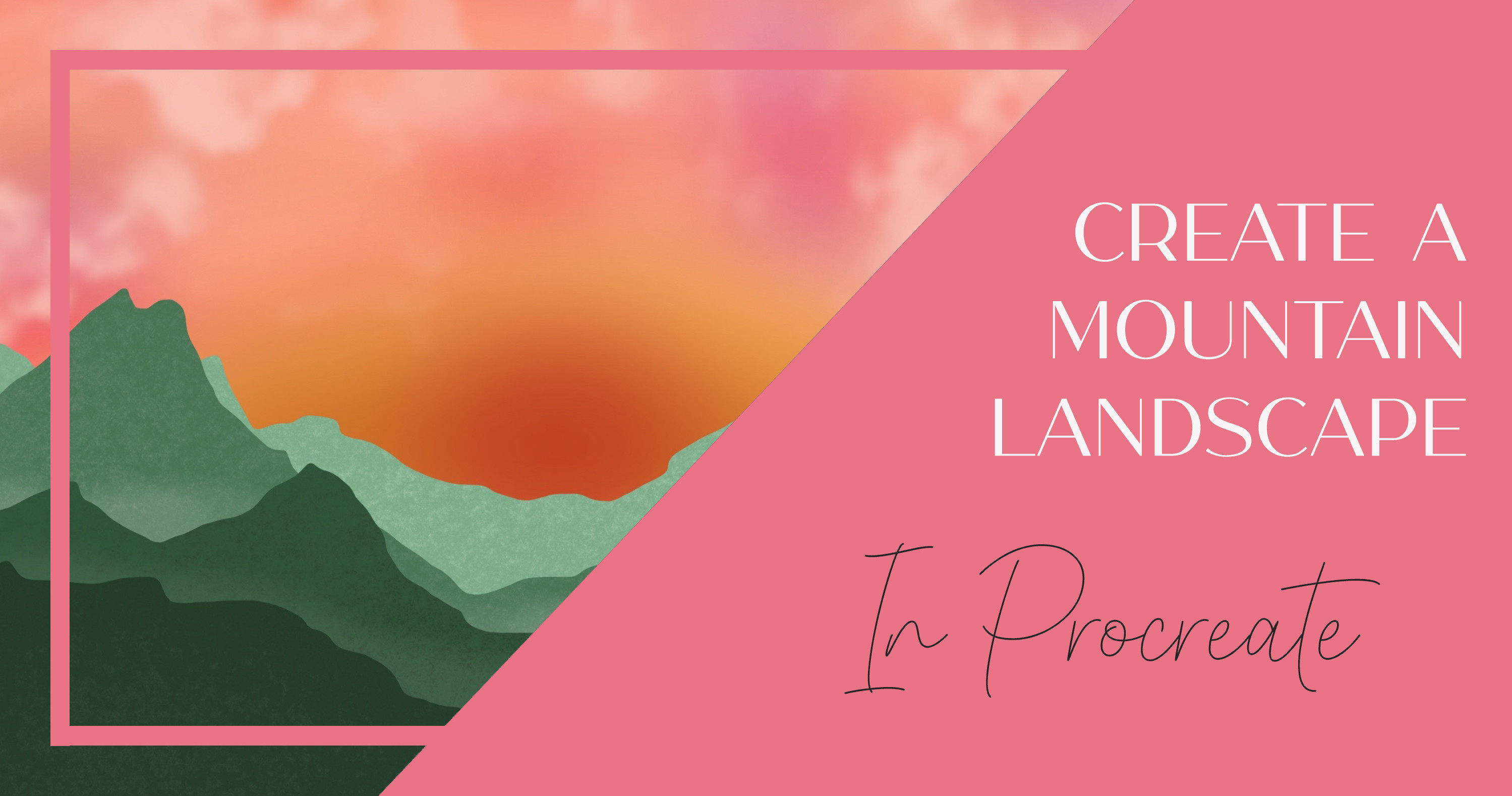 Create a Mountain Landscape and Sunset in Procreate