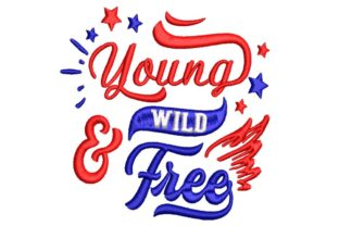 Young Wild and Free Independence Day Embroidery Design By BabyNucci Embroidery Designs