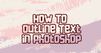 How to Outline Text in Photoshop (Step-by-Step / Easy to Apply)