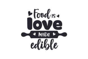 Food is Love Made Edible Dining Room Craft Cut File By Creative Fabrica Crafts