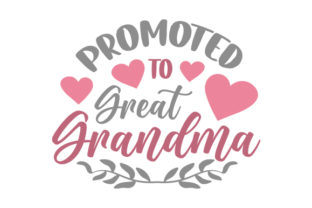 Promoted to Great-Grandma Family Craft Cut File By Creative Fabrica Crafts